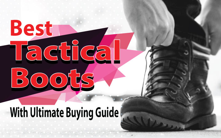 Best Tactical Boots 2017