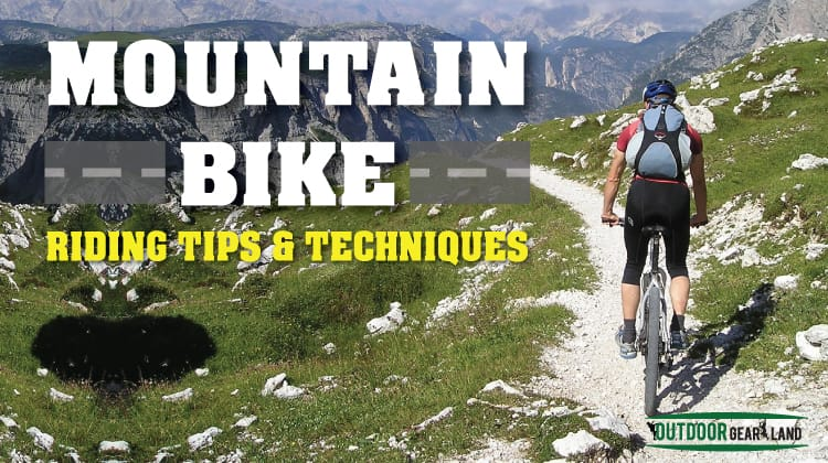 Mountain Bike Riding Tips and Techniques