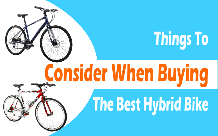 Things To Consider When Buying The Best Hybrid Bike