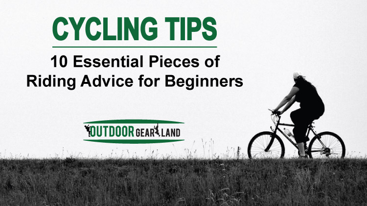 Cycling Tips: 10 Essential Pieces of Riding Advice for Beginners