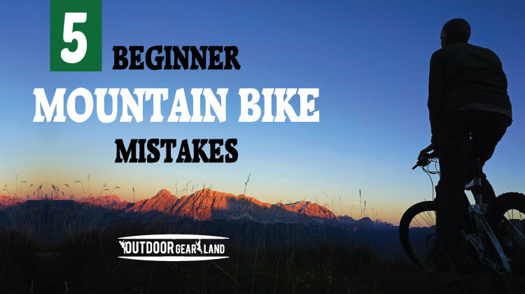 Top 5 Beginner Mountain Bike Mistakes
