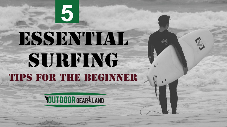 5 Essential Surfing Tips for the Beginner
