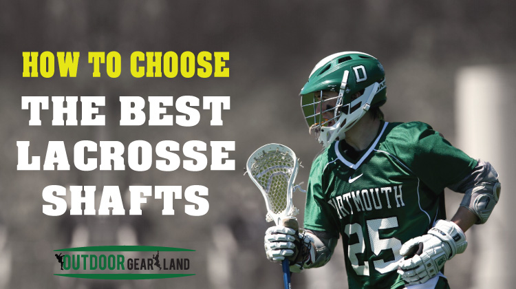 How-To-Choose-The-Best-Lacrosse-Shaft