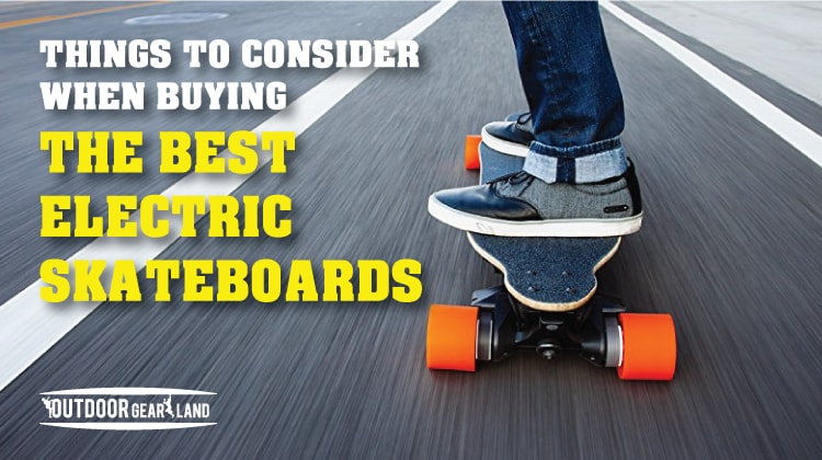 Things-to-Consider-When-Buying-the-Best-Electric-Skateboard