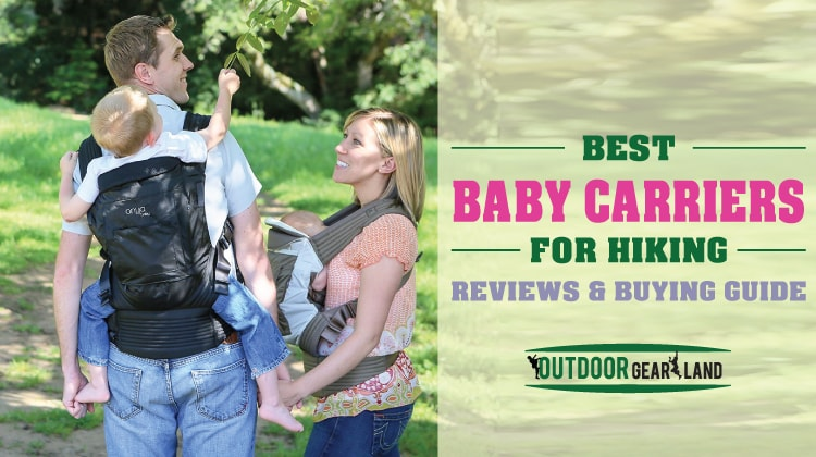 Best Baby Carriers for Hiking 2017 with Ultimate Buying Guide