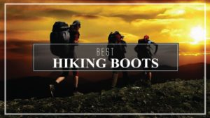 Best Hiking Boots 2017 For Men & Women Reviews