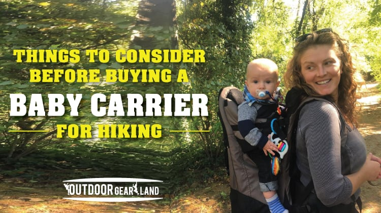 Things to Consider Before Buying a Baby Carrier for Hiking