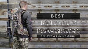 Best Hunting Backpack 2017 with Ultimate Buying Guide