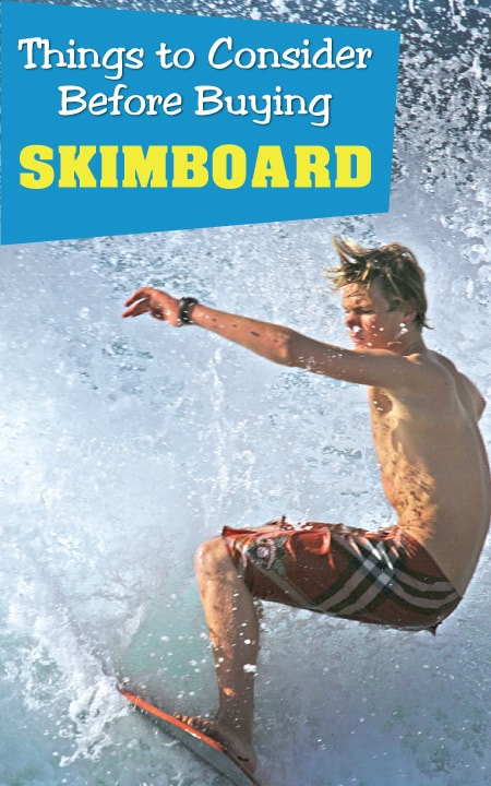 Things-to-Consider-before-Buying-Skimboard