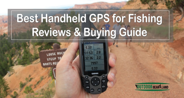 Best Handheld Gps >> 12 Best Handheld Gps For Fishing Reviews Recommended