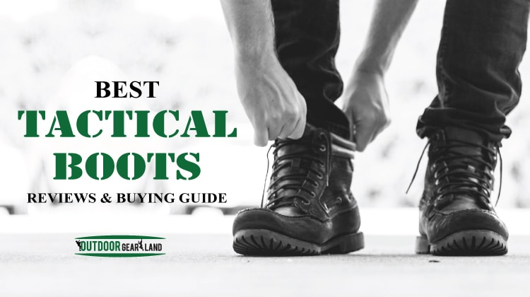 40cceca137 Recommended] Best Tactical Boots Reviews In 2019